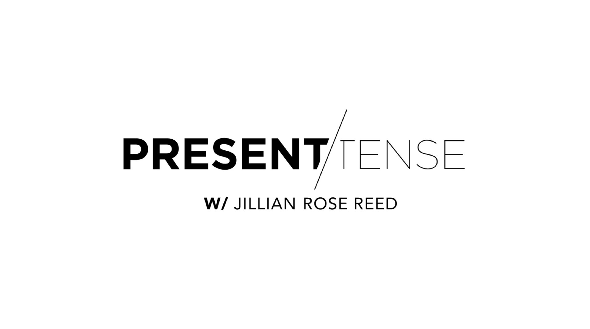 Present Tense with Jillian Rose Reed